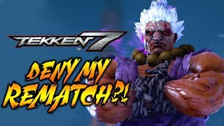 YOU DENY MY REMATCH?! WEEK OF AKUMA! Tekken 7 - Online Ranked Matches