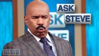 Ask Steve: What the hell was that?    STEVE HARVEY