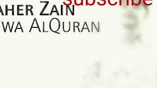 Huwa AlQuran - Maher Zain (new Ramadan song 2018)
