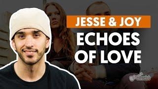 Echoes of Love - Jesse & Joy (aula de violão completa)