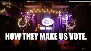 HOW THEY MAKE US VOTE - Vir Das - Comedy