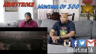 Montana Of 300 - Heatstroke (Official Music Video) (Reaction)
