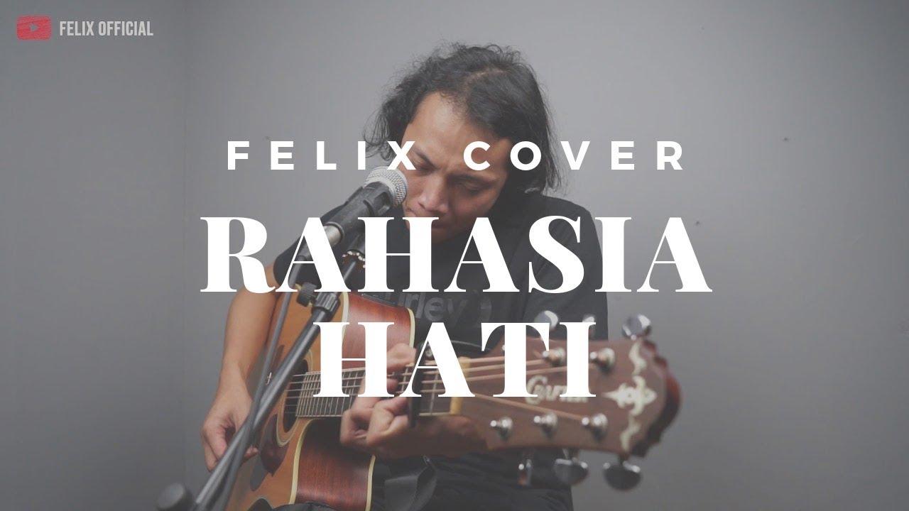 Felix Irwan - Rahaia Hati