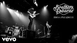 Brothers Osborne - Stay A Little Longer (Audio)