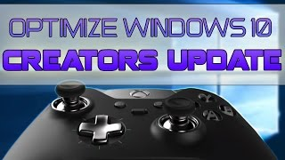 WINDOWS 10 Creators Update OPTIMIZATION Guide for GAMERS & Power Users