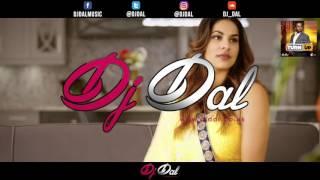 Kadar Remix - Mankirt Aulakh - DJ DAL - Turn Up Vol 1
