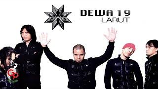 DEWA 19 - LARUT [Video Lyric]