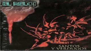 EL RELOJ - Santos y Verdugos (full album) 1994 (wav)