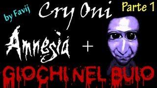 Giochi nel Buio - Ao Oni su Amnesia! (Cry Oni) | Parte 1