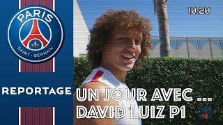 UN JOUR AVEC ... DAVID LUIZ Part 1 (English subtitles)