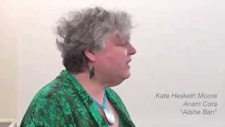 Ailshe Ban sung by Kate Hesketh Moore (Anam Cora)