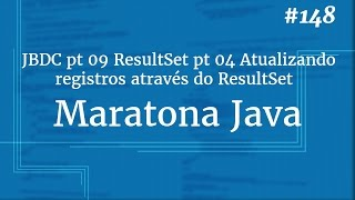 Curso Java Completo - Aula 148: JDBC pt 09 RS pt 04 Atualizando registros através do ResultSet