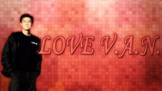 Love V.A.N. [Audio Only]