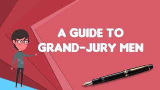 What is A Guide to Grand-Jury Men?, Explain A Guide to Grand-Jury Men
