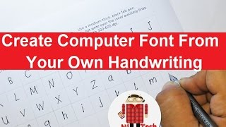 How to Create A Computer Font From Your Own Handwriting