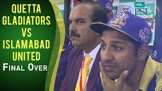 PSL 2017 Match 17: Quetta Gladiators vs Islamabad United - Final Over