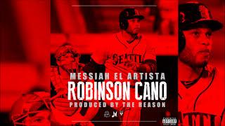 Messiah - Robinson Cano [Official Audio]