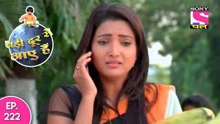 Badi Door Se Aaye Hain - बड़ी दूर से आये है - Episode 222 - 11th October, 2017