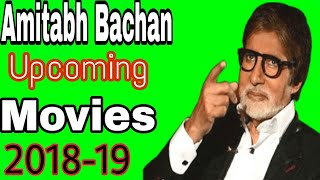 Amitabh Bachchan Upcoming Movies List&Release Date 2018-19