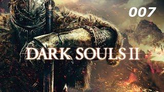 DARK SOULS II • #007 - Überall nur Untote [PC] [HD+]   Let's Play Dark Souls 2