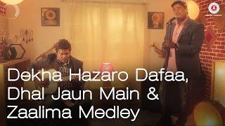 Dekha Hazaro Dafaa, Dhal Jaun Main & Zaalima Medley | Rustom, Raees | Zuber Hashmi Songs