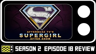 Supergirl Season 2 Episode 18 Review & After Show | AfterBuzz TV