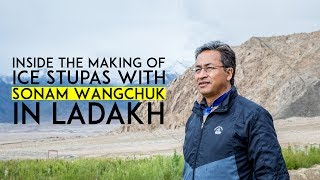 Inside the making of Ice Stupas with Sonam Wangchuk in Ladakh