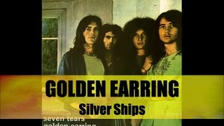 Golden Earring - Silver Ship