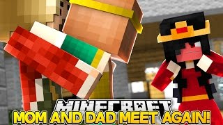 Minecraft Royal Family-MOM AND DAD MEET AGAIN!!