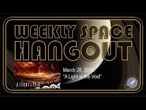 Weekly Space Hangout: March 28, 2018: