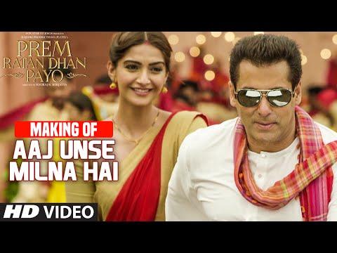 Making of 'Aaj Unse Milna Hai' VIDEO Song   Prem Ratan Dhan Payo   Salman Khan, Sonam Kapoor