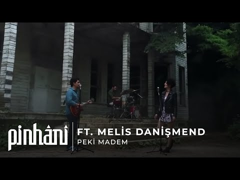 Pinhani ft. Melis Danişmend Peki Madem