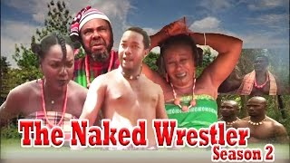 The Naked Wrestler  2   -  Nigerian Nollywood Movie