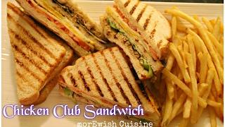 Chicken Club Sandwich | Desi style recipe by morEwish