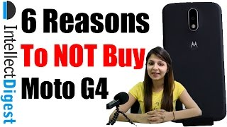 Moto G4 Review With 6 Reasons To Not Buy Moto G4 | Intellect Digest
