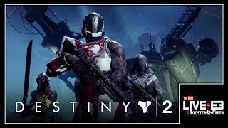 Down but not Out! Destiny 2 Gameplay & Interview - YouTube Live at E3