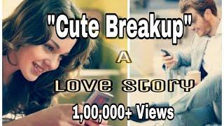 Cute Breakup | A true love story | by MrKhan