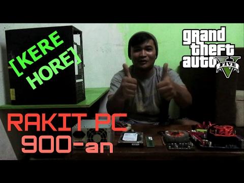 [ KERE ] RAKIT PC 900-an YANG PENTING BISA GTA V-an(Video Lama Februari)