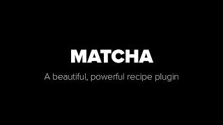 Matcha: The Recipe Plugin, Made Better