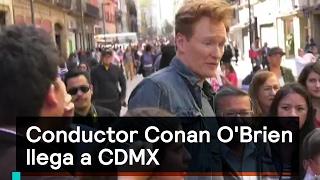 Conductor Conan O'Brien llega a CDMX - Connan - Denise Maerker 10 en punto