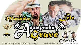 MC Lele e MC Maromba - Acompanha o Grave ( DJ Cassula e DJ DN ) 2016