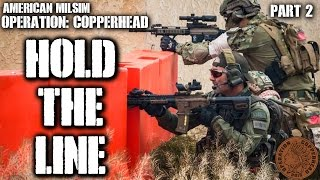 American Milsim Operation: Copperhead Part 2: Hold The Line (KRYTAC CRB)