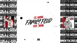 Lil Wayne - Family Feud ft. Drake [Dedication 6] #D6 (Official Audio)