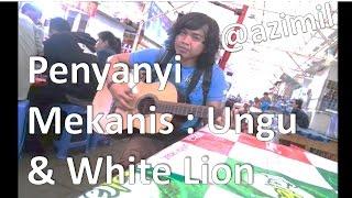 Pengamen Mekanis : White Lion - When The Children Cry & Ungu - Dirimu Satu