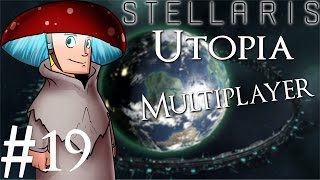 Stellaris | Utopia | Multiplayer | Part 19