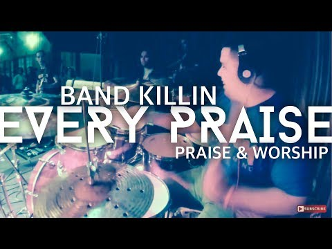 EVERY PRAISE  (Band KIllin) Must Watch!!!!