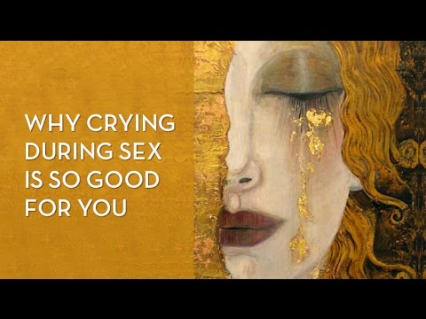 Why crying during sex is so damn good for you