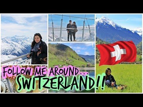 Follow me Around SWITZERLAND Mt. TItlis Interlaken Gridelwald Lucerne & Zurich