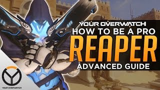 Overwatch: How to Be a Pro Reaper - Lurk & Pounce Advanced Guide