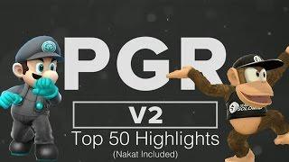 PGR v2 Top 50 Highlights (Extra Bonus: Nakat!)